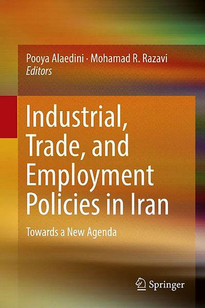 بررسی سیاستهای صنعتی، تجاری و اشتغال در ایران